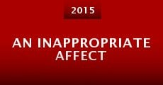 An Inappropriate Affect (2013) stream