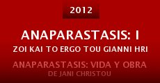 Película Anaparastasis: I zoi kai to ergo tou Gianni Hristou (1926-1970)