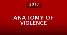 Anatomy of Violence (2013)