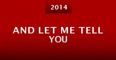 And Let Me Tell You (2014) stream