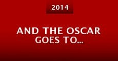 And the Oscar Goes To... (2014) stream