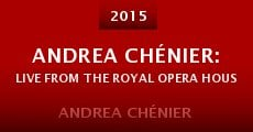 Película Andrea Chénier: Live from the Royal Opera House