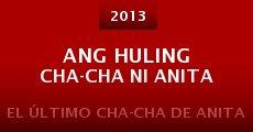 Película Ang huling cha-cha ni Anita