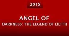 Angel of Darkness: The Legend of Lilith (2015) stream