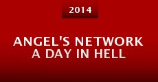 Película Angel's Network a Day in Hell