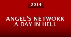 Angel's Network a Day in Hell (2014) stream