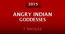 Película Angry Indian Goddesses