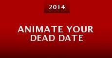 Animate Your Dead Date (2014)