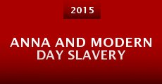 Película Anna and Modern Day Slavery