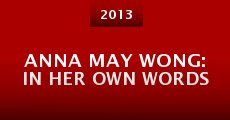 Anna May Wong: In Her Own Words (2013) stream