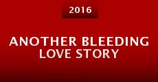 Another Bleeding Love Story (2016) stream