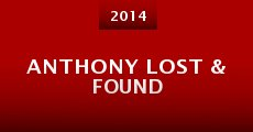 Anthony Lost & Found (2014)
