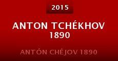 Película Anton Tchékhov 1890