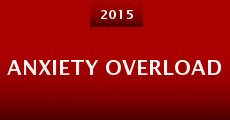Película Anxiety Overload