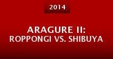 Película Aragure II: Roppongi vs. Shibuya