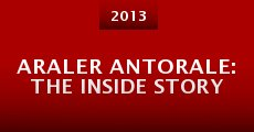 Araler Antorale: The Inside Story (2013)