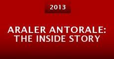 Araler Antorale: The Inside Story (2013) stream
