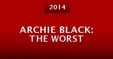 Película Archie Black: The Worst