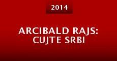 Arcibald Rajs: Cujte Srbi (2014)