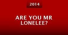 Are You Mr Lonelee? (2014) stream