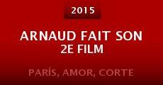 Película Arnaud fait son 2e film