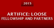 Artifice: Loose Fellowship and Partners (2014) stream