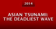 Asian Tsunami: The Deadliest Wave (2014)