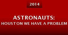 Astronauts: Houston We Have a Problem (2014) stream