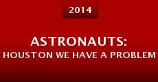 Astronauts: Houston We Have a Problem (2014)
