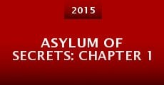 Película Asylum of Secrets: Chapter 1
