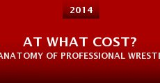 Película At What Cost? Anatomy of Professional Wrestling