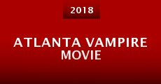 Película Atlanta Vampire Movie