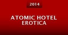 Atomic Hotel Erotica (2014) stream