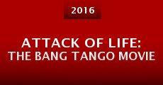 Película Attack of Life: The Bang Tango Movie