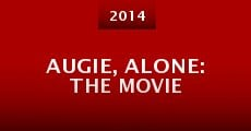 Película Augie, Alone: The Movie