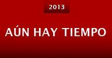 Aún hay tiempo (2013)
