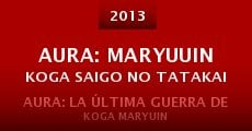 Película Aura: Maryuuin Koga saigo no tatakai