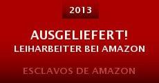 Película Ausgeliefert! Leiharbeiter bei Amazon