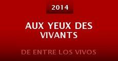 Ver película Aux yeux des vivants