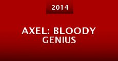 Axel: Bloody Genius (2014) stream