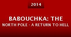 Babouchka: The North Pole - A Return to Hell (2014) stream