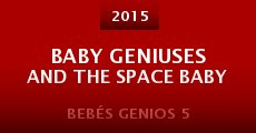 Película Baby Geniuses and the Space Baby