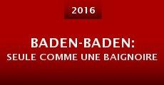 Película Baden-Baden: Seule comme une baignoire