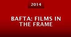BAFTA: Films in the Frame (2014) stream