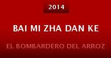 Película Bai mi zha dan ke