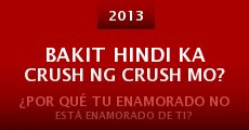 Película Bakit hindi ka crush ng crush mo?