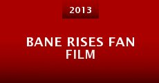 Bane Rises Fan Film (2013)