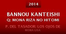 Película Bannou kanteishi Q: Mona Riza no hitomi