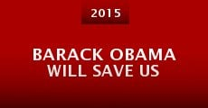 Película Barack Obama Will Save Us