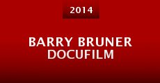 Barry Bruner Docufilm (2014) stream